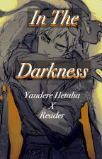 ƖƝ ƬӇЄ ƊƛƦƘƝЄƧƧ (Yandere!Hetalia x Reader ) by ADeadStarsShine