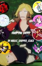 RWBY One Shots by Malec_Shipper_Clace