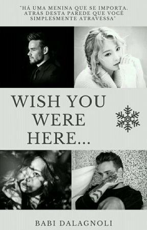 Wish You Were Here ❄ by babidalagnoli