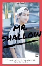 Mr. Shallow || K. Taehyung by lazilazuli