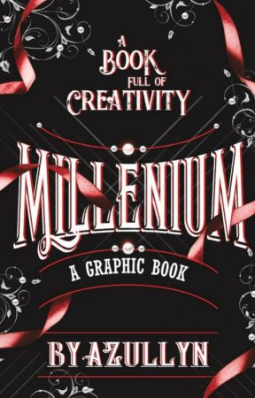 MILLENIUM - A GRAPHIC BOOK [CLOSED] by Azullyn