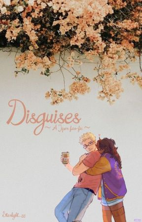 Disguises ~A Jiper AU fan fic~ by Starlight_88