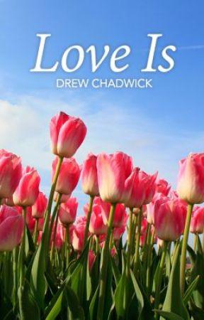Love Is by DrewChadwick