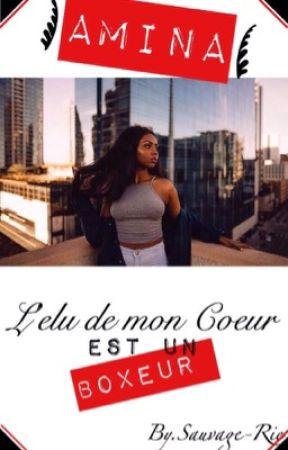 AMINA : L'élu de Mon coeur Est un Boxeur  by africaanWoman
