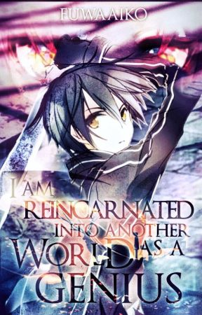 I am reincarnated in another world as a GENIUS by Fuwaaiko