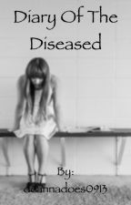 Diary Of The Diseased by deannadoes0913