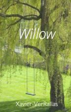 Willow (Completed) by Xavier-VerRallas