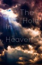 The Hole in Heaven|||ot4; 5sos by SxcialSxicide