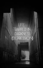 Life trapped in darkness(Depression) by MelvinImmanowel
