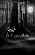 Night a Horrible by aprilianurhida