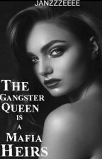 The Gangster Queen Is a Mafia Heirs  by janzzzeeee