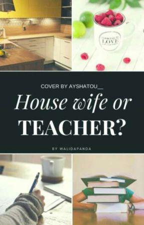 Housewife Or Teacher by Darkey____
