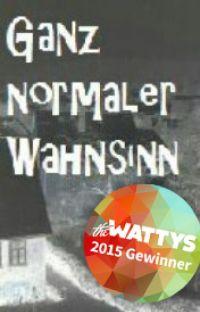 Ganz normaler Wahnsinn [#Wattys2015] cover