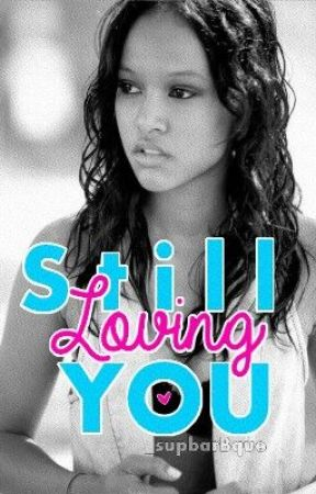 Still Loving You (Book 2) ON HOLD by _supbarBque
