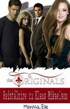 The Originals:Reîntâlnire cu Klaus Mikaelson//PAUZA by MarisSa_Elle