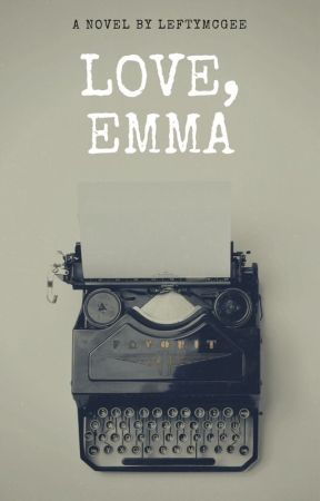 Love, Emma by LeftyMcGee