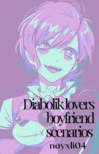 Diabolik lovers boyfriend scenarios by nayxli04