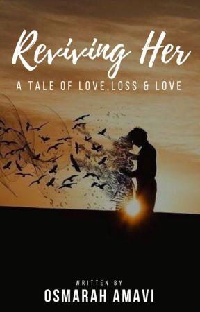 Reviving Her by Osmarah_Amavi