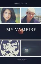 My Vampire (An Emmett Cullen Love Story) by SerenaChintalapati
