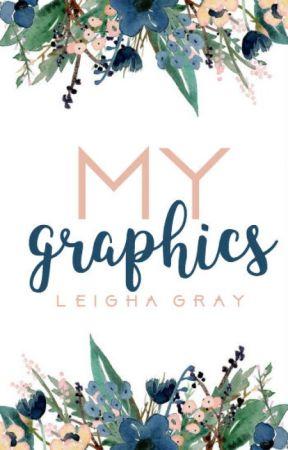 ~my graphics~ by leigha_michaela