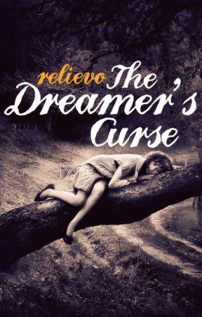 The Dreamer's Curse by relievo