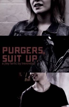 """purgers, suit up."" a purge!jiley story by trevorxbritt"