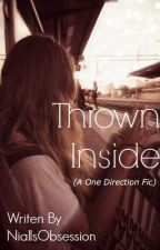 Thrown Inside (One Direction Fanfiction) by EmmaStrombergx