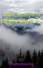 Champion of the Big Three by Chancamazing