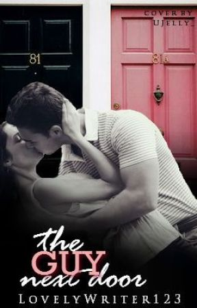 The Guy Next Door by LovelyWriter123