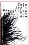 This Isn't Everything You Are ~ larry mpreg au cover