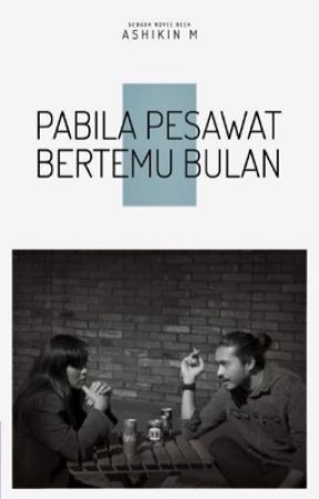 Pabila Pesawat Bertemu Bulan [Published] by Ashikinmm