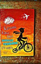 Kerana Kau Aku Sanggup Terbang - Ery Aieril by EryAieril