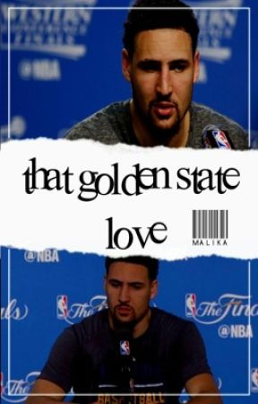 That Golden State Love- Klay Thompson Love Story by MalikaF