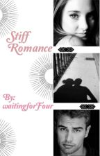 Stiff Romance ~•Completed•~ by waitingforFour