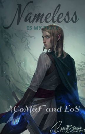 Nameless ( A Court of Mist and Fury and Throne of Glass Crossover) by RowaelinFeyrhys