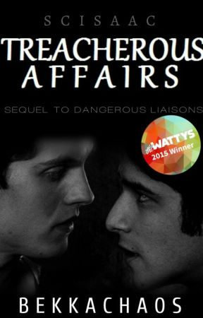 Treacherous Affairs [Scisaac] Wattys2015 Winner by BekkaChaos