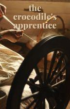 The Crocodile's Apprentice (Rumplestiltskin x Reader) by loverelentlessly