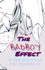 The Bad Boy Effect (H2OVanoss) [Completed] by ChaolypticCrticism