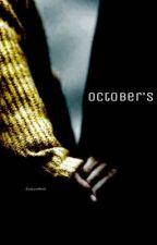 October's  by ZoeLoveRock