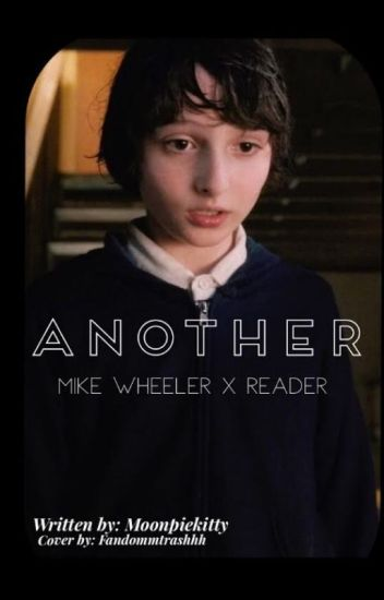Another (Mike Wheeler x reader)