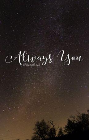 Always You by MidnightWind_