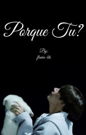 PORQUE TU?  by flavia-bts