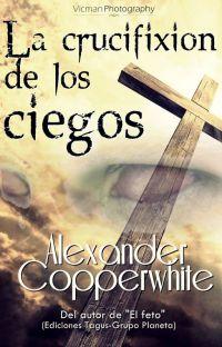 La crucifixión de los ciegos cover