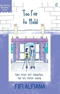 Too Far to Hold [COMPLETED] cover