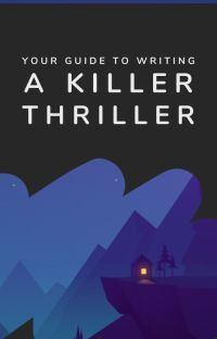 Your Guide to Writing a Killer Thriller cover
