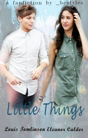 Little Things [COMPLETED] by _bestyles