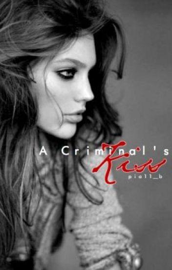 A Criminal's Kiss