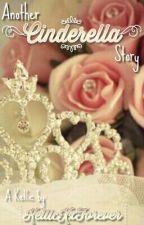 Another Cinderella Story |Kellic| by Gabisnotfab