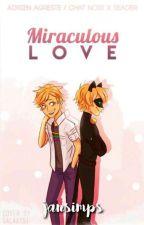 Miraculous Love [Adrien Agreste//Chat Noir X Reader] by JanSimps