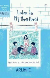 Listen To My Heartbeat [Sudah Terbit] cover
